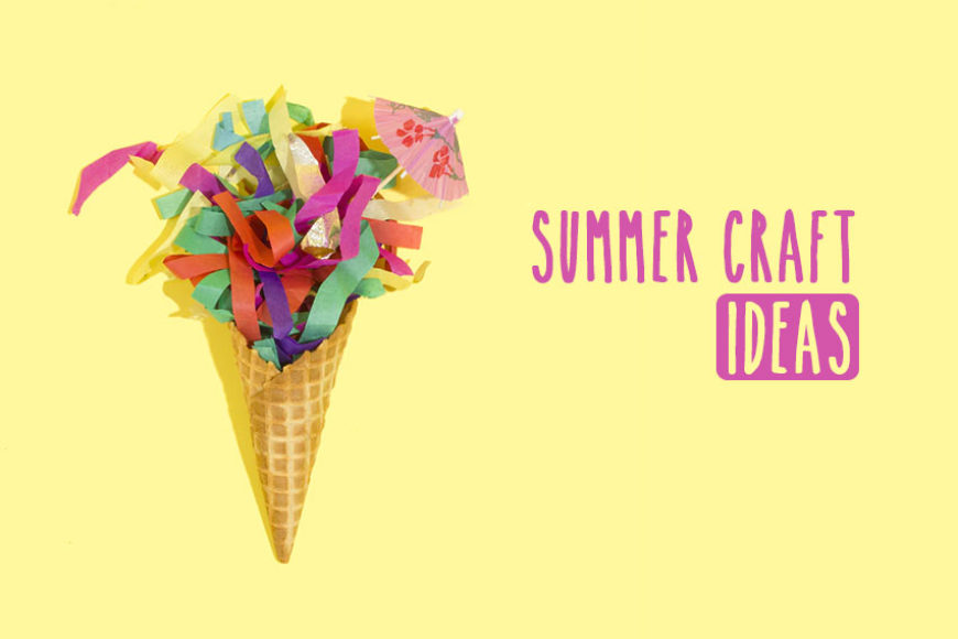 Super fun summer craft ideas that kids will love - Baby